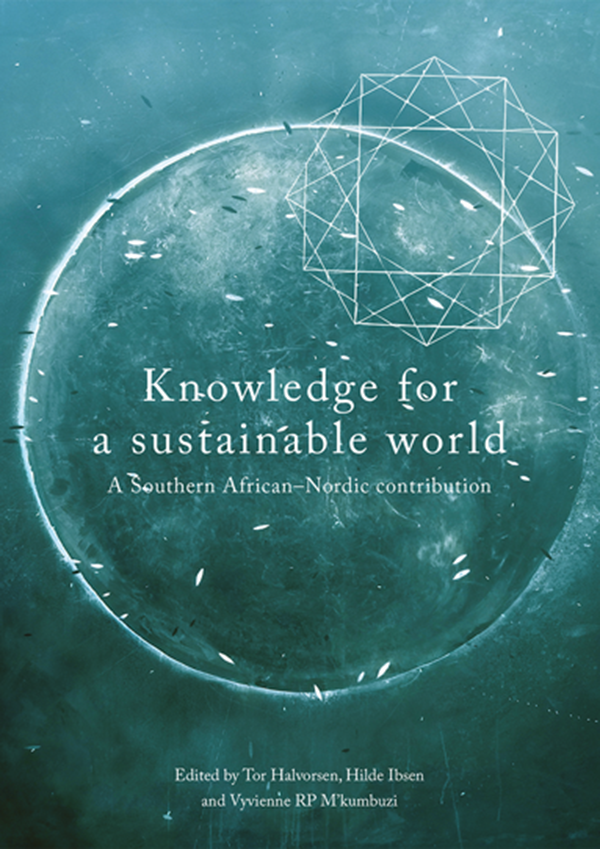 KNOWLEDGE FOR A SUSTAINABLE WORLD, a southern African-Nordic contribution