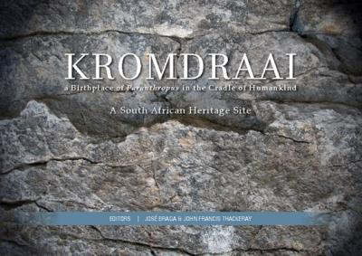 "KROMDRAAI, a birthplace of ""Paranthropus"" in the Cradle of Humankind, a South African Heritage site"