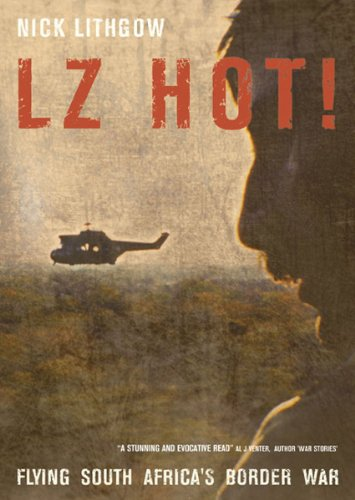 LZ HOT!, flying South Africa's Border War