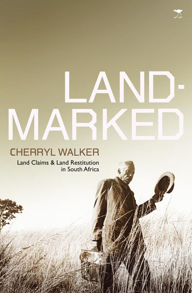 LANDMARKED, land claims and land restitution in South Africa