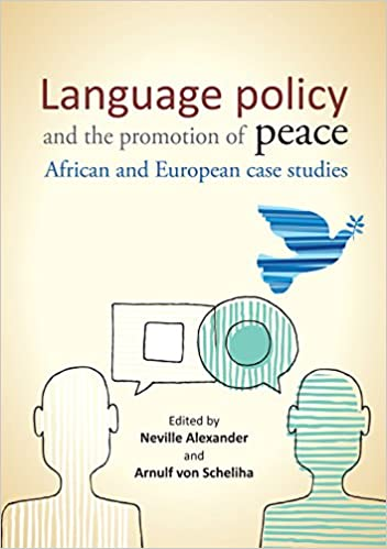 LANGUAGE POLICY AND THE PROMOTION OF PEACE, African and European case studies