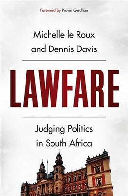 LAWFARE, judging politics in South Africa