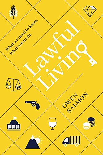 LAWFUL LIVING, what we need to know, what not to do