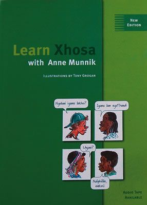 LEARN XHOSA WITH ANNE MUNNIK, illustrations by Tony Grogan