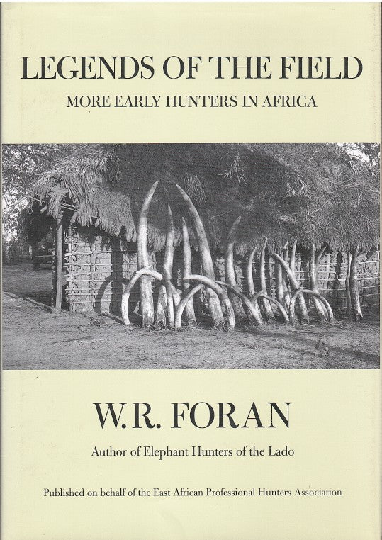 LEGENDS OF THE FIELD, famous early hunters in Africa