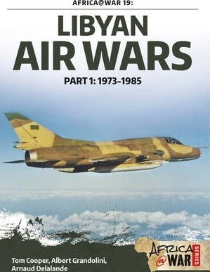 LIBYAN AIR WARS, Part 1: 1973-1985