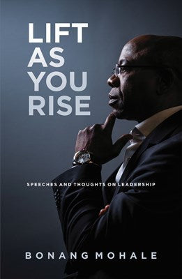 LIFT AS YOU RISE, speeches and thoughts on leadership