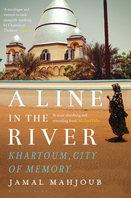 A LINE IN THE RIVER, Khartoum, city of memory