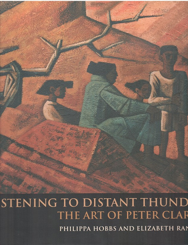 LISTENING TO DISTANT THUNDER, the art of Peter Clarke