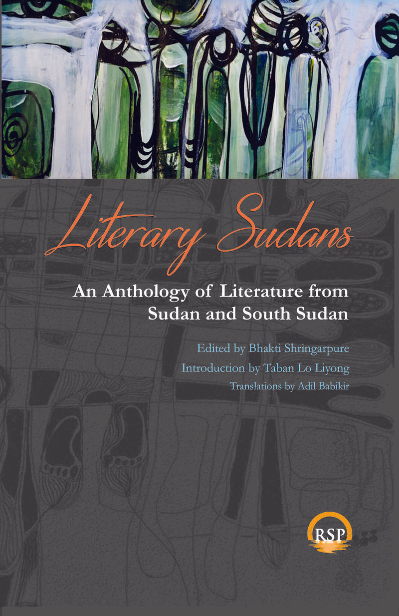 LITERARY SUDANS, an anthology of literature from Sudan to South Sudan