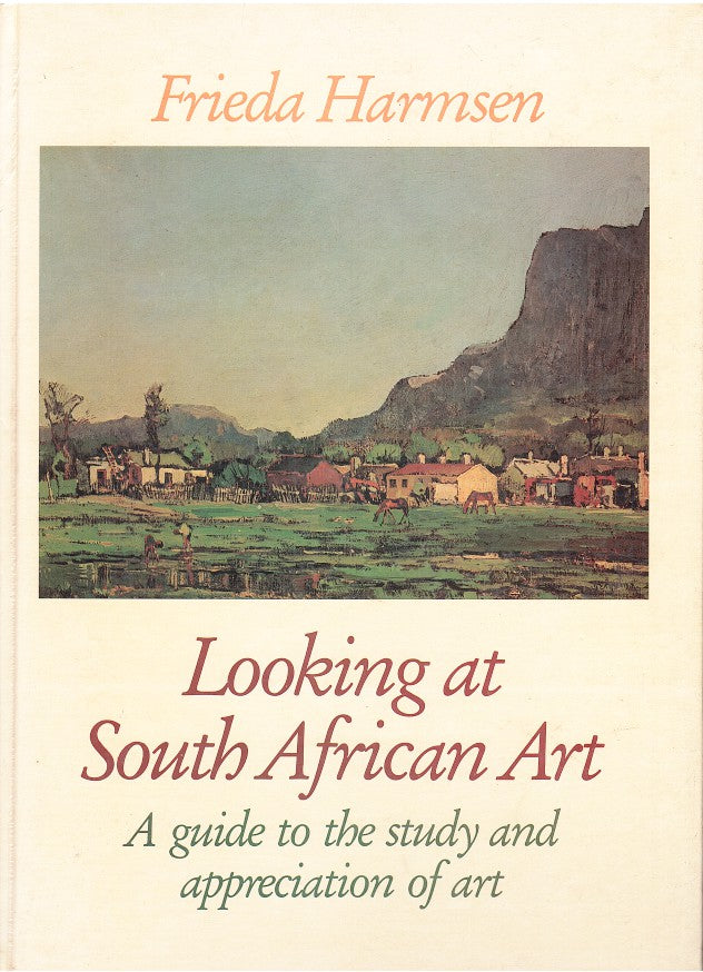 LOOKING AT SOUTH AFRICAN ART, a guide to the study and appreciation of art, with chapters by Joey de Jager and Katinka Kempff