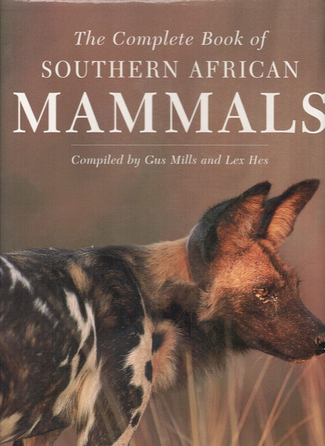 THE COPLETE BOOK OF SOUTHERN AFRICAN MAMMALS
