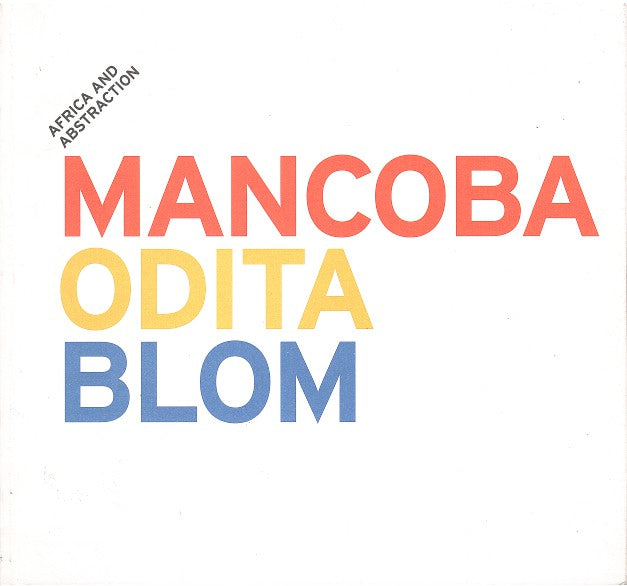 AFRICA AND ABSTRACTION, Mancoba, Odita, Blom