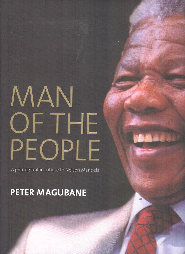 MAN OF THE PEOPLE, a photographic tribute to Nelson Mandela