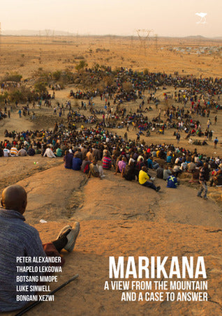 MARIKANA, a view from the mountain and a case to answer