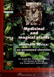 MEDICINAL AND MAGICAL PLANTS OF SOUTHERN AFRICA, an annotated checklist