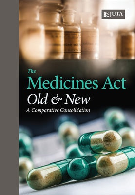 MEDICINE'S ACT OLD & NEW, a comparative consolidation, updated to reflect the law as it will appear after amendment by the Medicines and Related Substances Amendment Acts 72 of 2008 and 14 of 2015