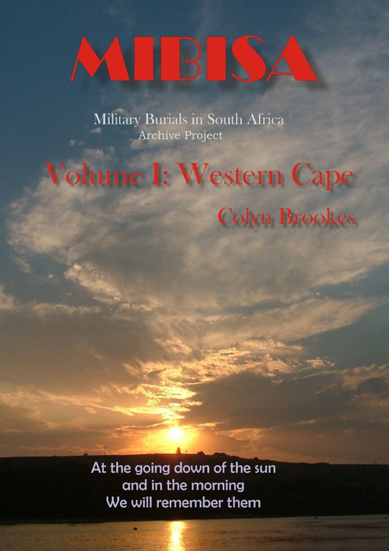 MIBISA, (military burials in South Africa) Archive Project, volume one, Western Cape