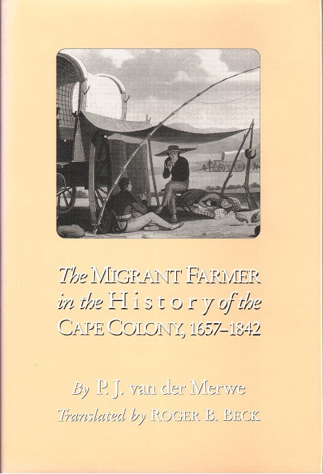 THE MIGRANT FARMER IN THE HISTORY OF THE CAPE COLONY, 1657-1842