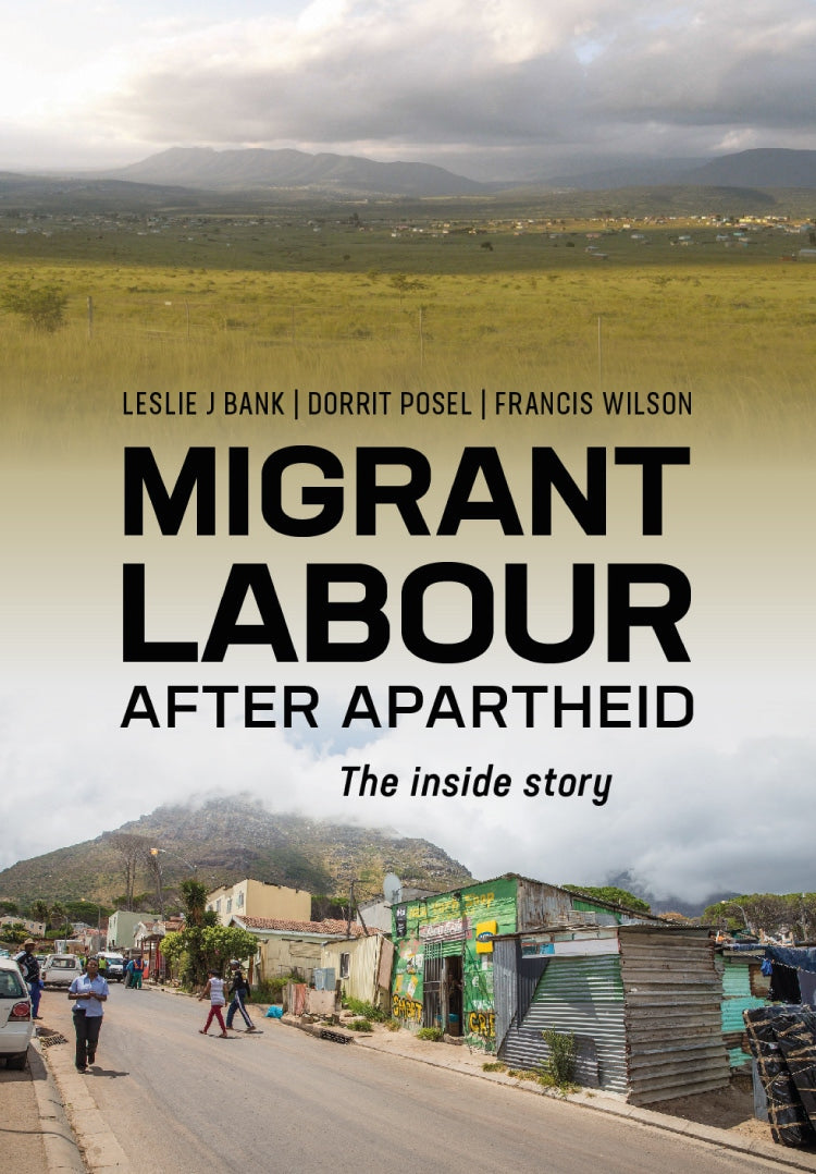 MIGRANT LABOUR AFTER APARTHEID, the inside story