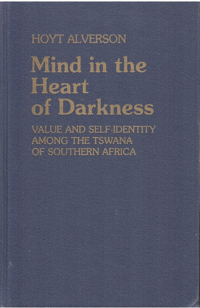 MIND IN THE HEART OF DARKNESS, value and self-identity among the Tswana of southern Africa