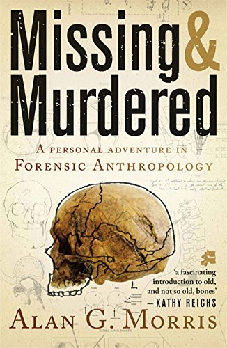 MISSING & MURDERED, a personal adventure in forensic anthropology