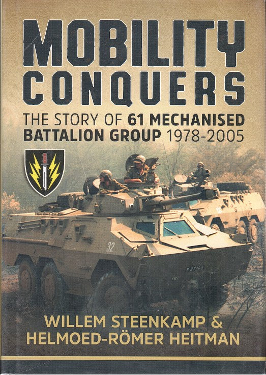 MOBILITY CONQUERS, the story of 61 Mechanised Battalion Group, 1978-2005