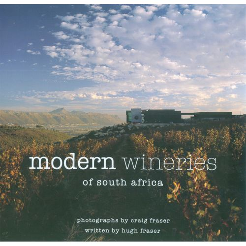 MODERN WINERIES OF SOUTH AFRICA