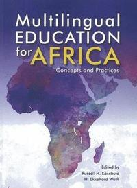 MULTILINGUAL EDUCATION FOR AFRICA, concepts and practices