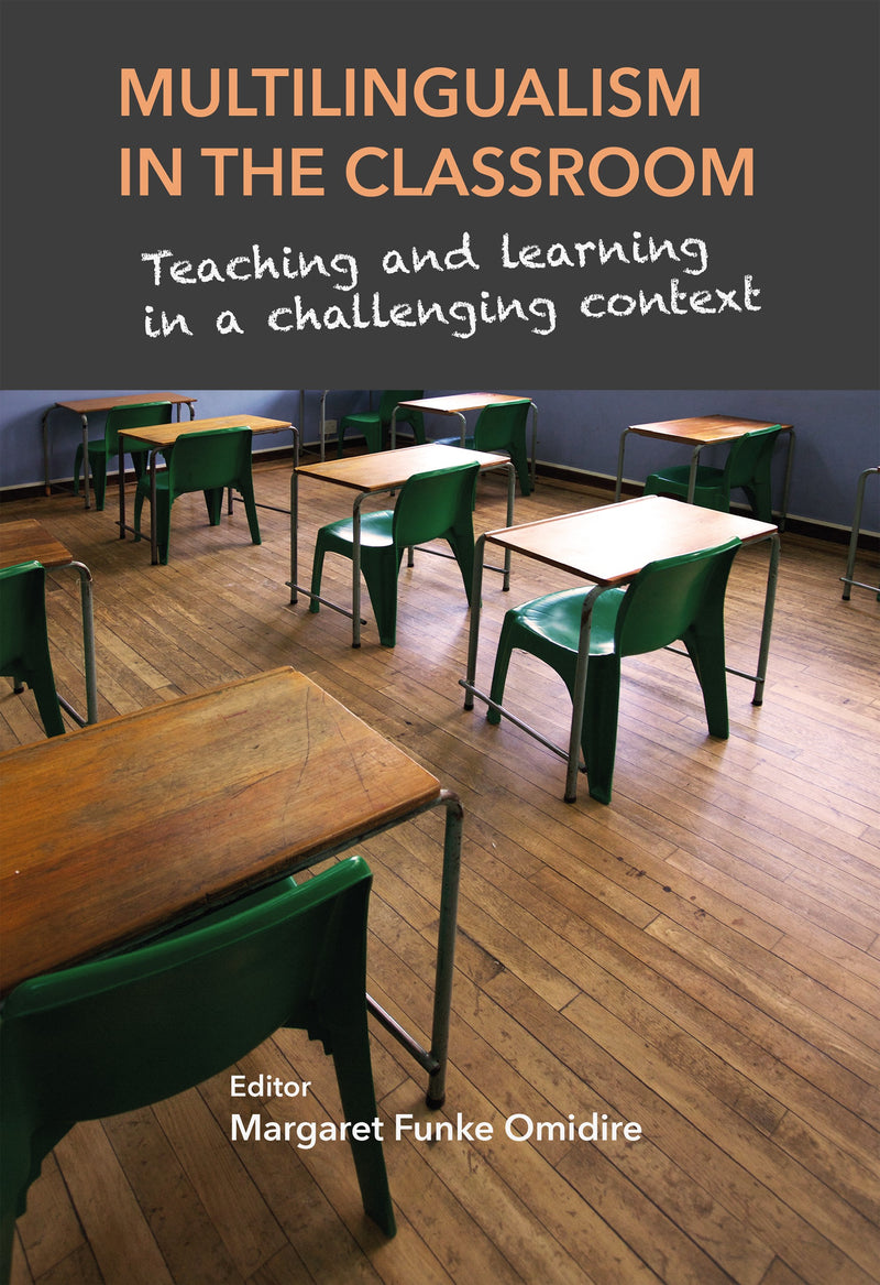 MULTILINGUALISM IN THE CLASSROOM, teaching and learning in a challenging context
