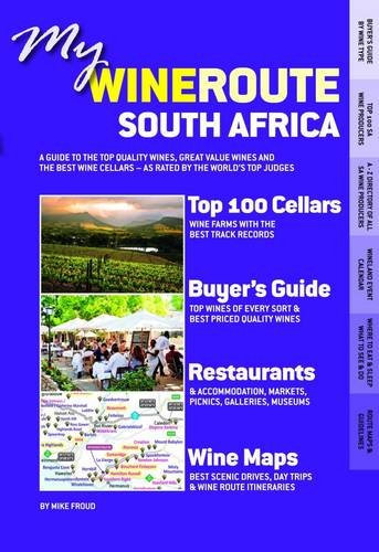 MY WINEROUTE SOUTH AFRICA, a guide to the top quality wines, great value wines and the best wine cellars - as rated by the world's top judges