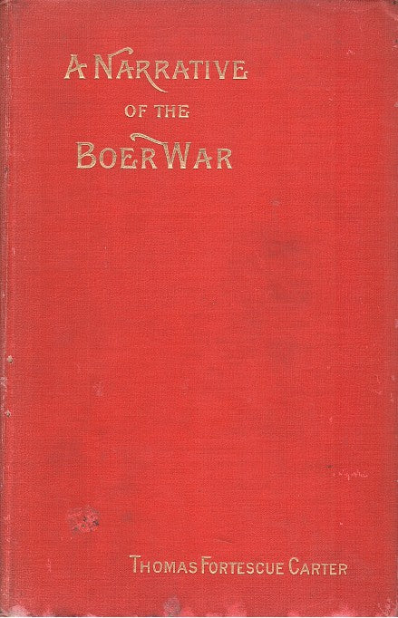 A NARRATIVE OF THE BOER WAR, its causes and results