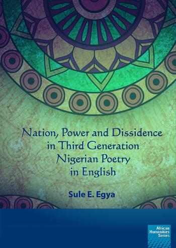 NATION, POWER AND DISSIDENCE, in third generation Nigerian poetry in English