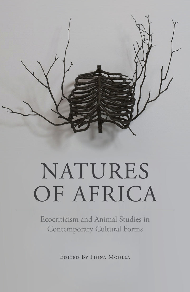NATURES OF AFRICA, ecocriticism and animal studies in contemporary cultural forms