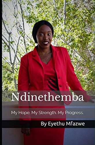 NDINETHEMBA, my hope, my strength, my progress