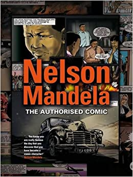 NELSON MANDELA, the authorised comic book