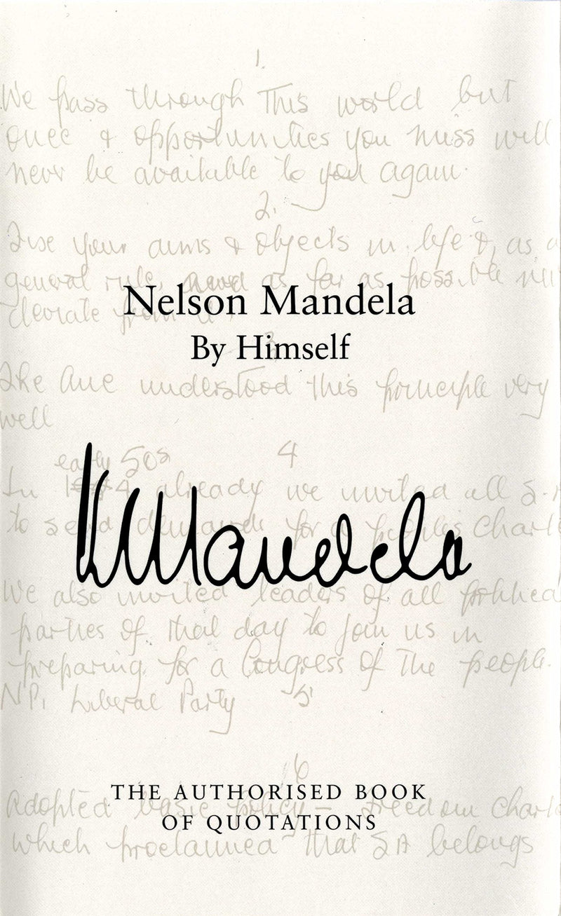 NELSON MANDELA BY HIMSELF, the authoried book of quotations