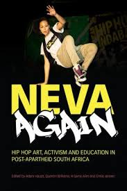 NEVA AGAIN, hip hop art, activism and education in post-apartheid South Africa