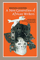 A NEW GENERATION OF AFRICAN WRITERS, migration, material culture & language