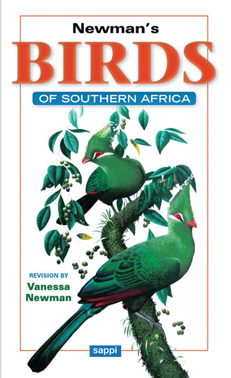 NEWMAN'S BIRDS OF SOUTHERN AFRICA, revised by Vanessa Newman