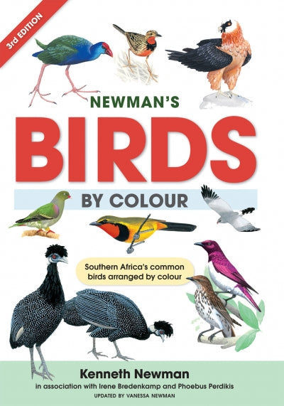 NEWMAN'S BIRDS BY COLOUR, southern Africa's common birds arranged by colour, updated by Vanessa Newman