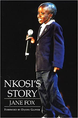 NKOSI'S STORY, with a foreword by Danny Glover
