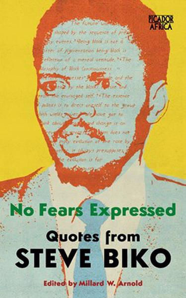 NO FEARS EXPRESSED, quotes from Steven Biko