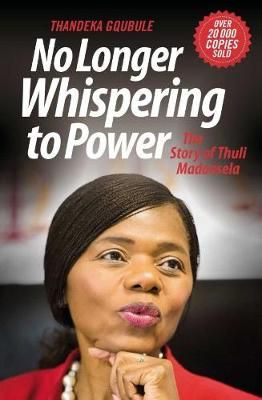 NO LONGER WHISPERING TO POWER, the story of Thuli Madonsela