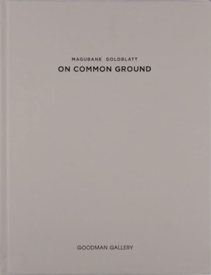 MAGUBANE, GOLDBLATT, On Common Ground
