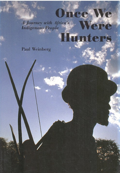 ONCE WE WERE HUNTERS, a journey with Africa's indigenous people