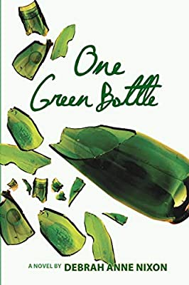 ONE GREEN BOTTLE, a novel, inspired by a true story