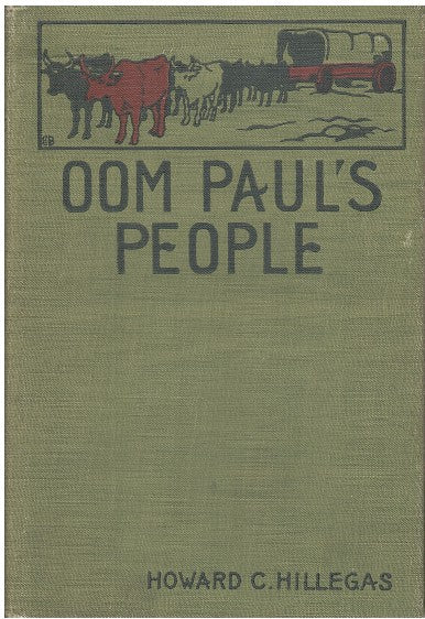 OOM PAUL'S PEOPLE, a narrative of the British-Boer troubles in South Africa, with a history of the Boers, the country, and its institutions