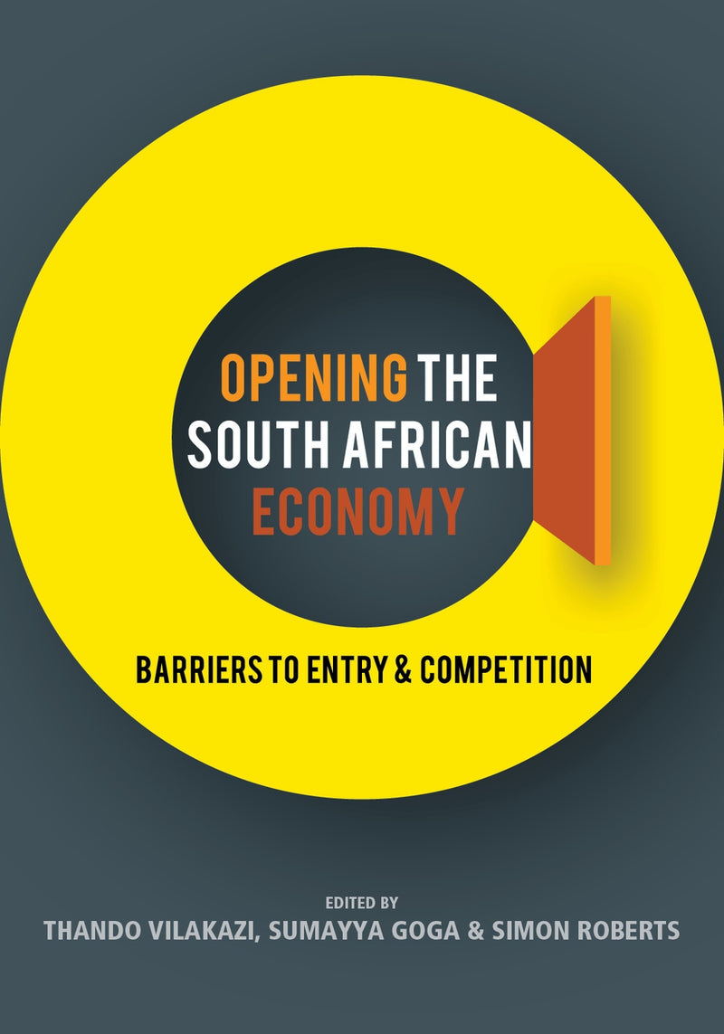 OPENING THE SOUTH AFRICAN ECONOMY, barriers to entry and competition