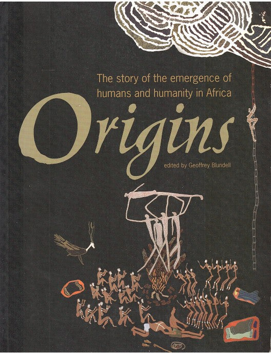 ORIGINS, the story of the emergence of humans and humanity in Africa